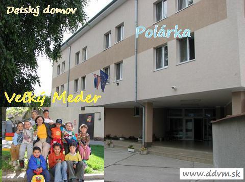 Detský domov Polárka - Veľký Meder